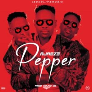 Ajaeze - Pepper (Prod. by Young OG)